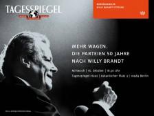 16. Oktober: Mehr wagen. Die Parteien 50 Jahre nach Willy Brandt
